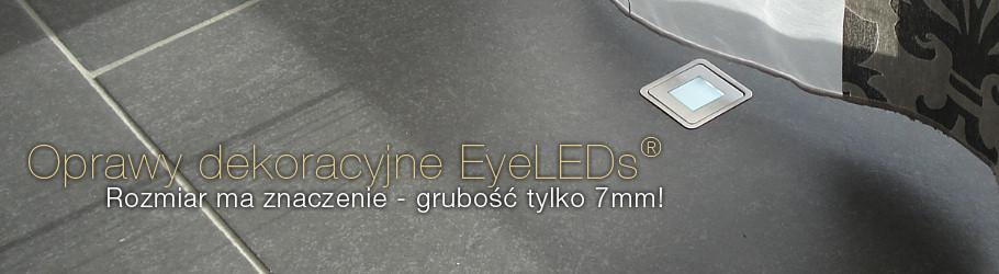 Oprawy dekoracyjne EyeLEDs® - Rozmiar ma znaczenie - grubość tylko 7mm!